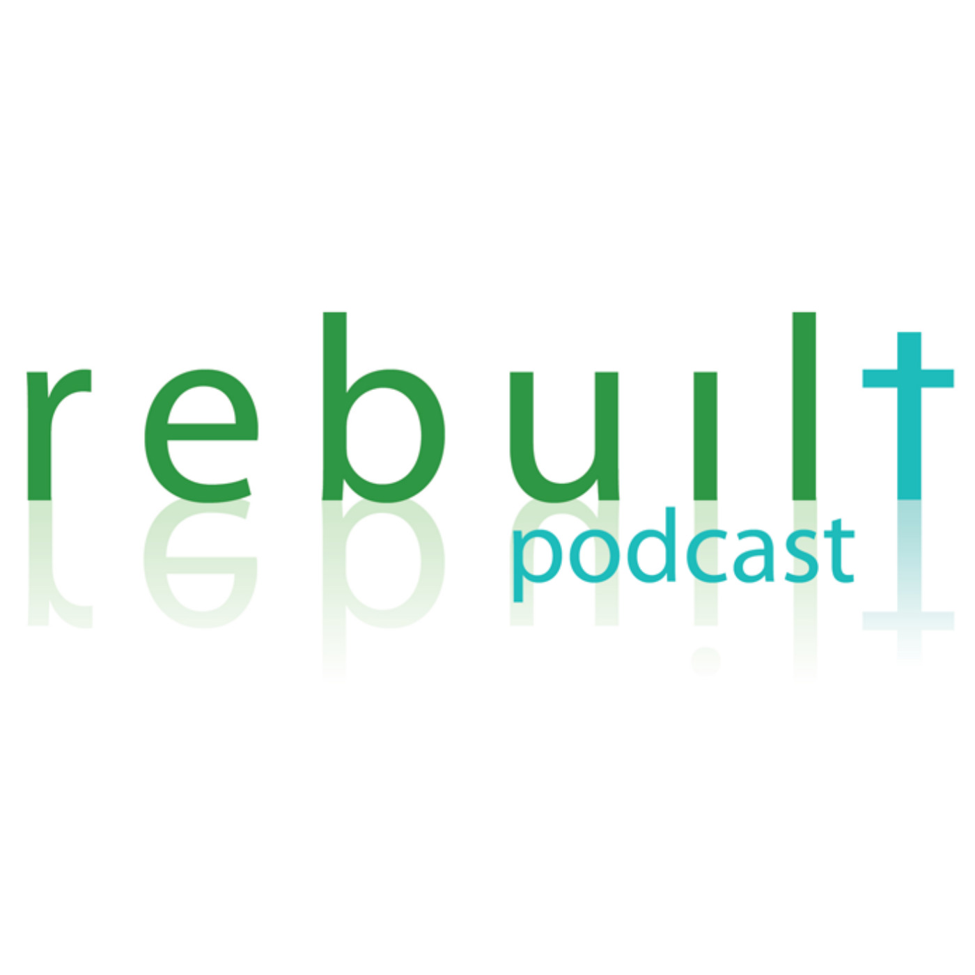 Rebuilt Podcast