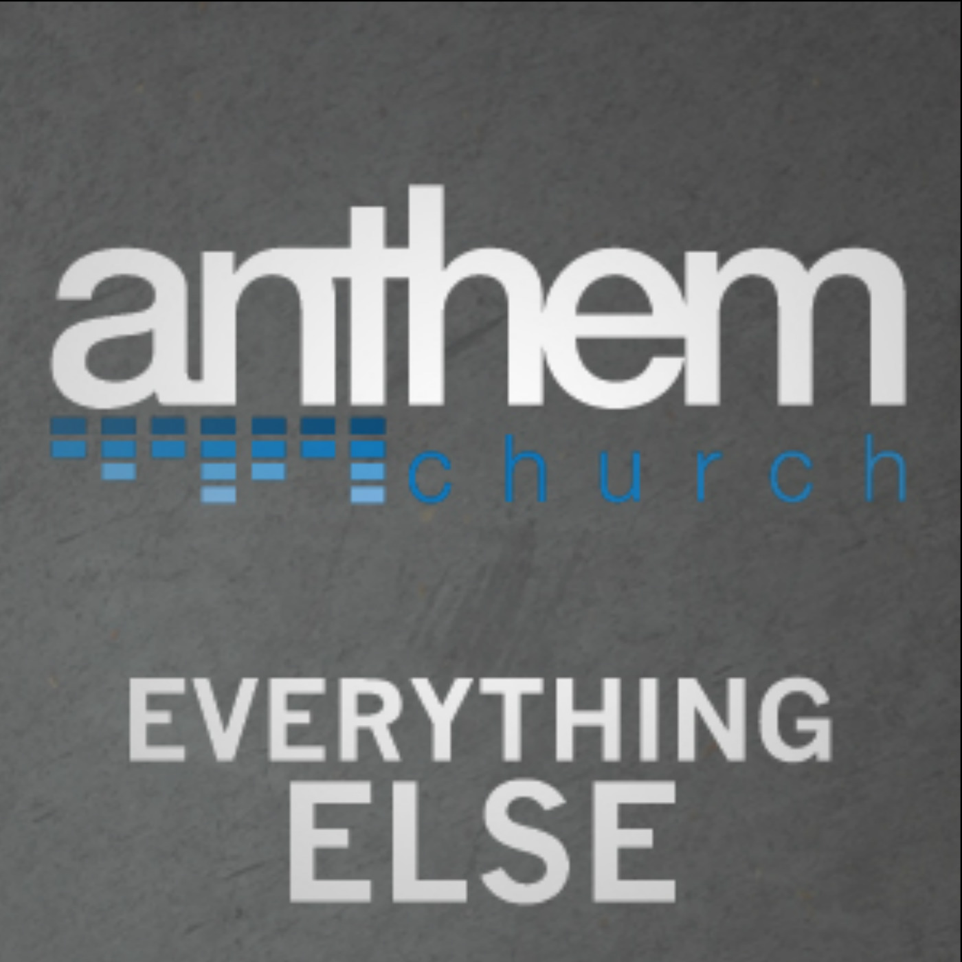 Anthem Church: Everything Else