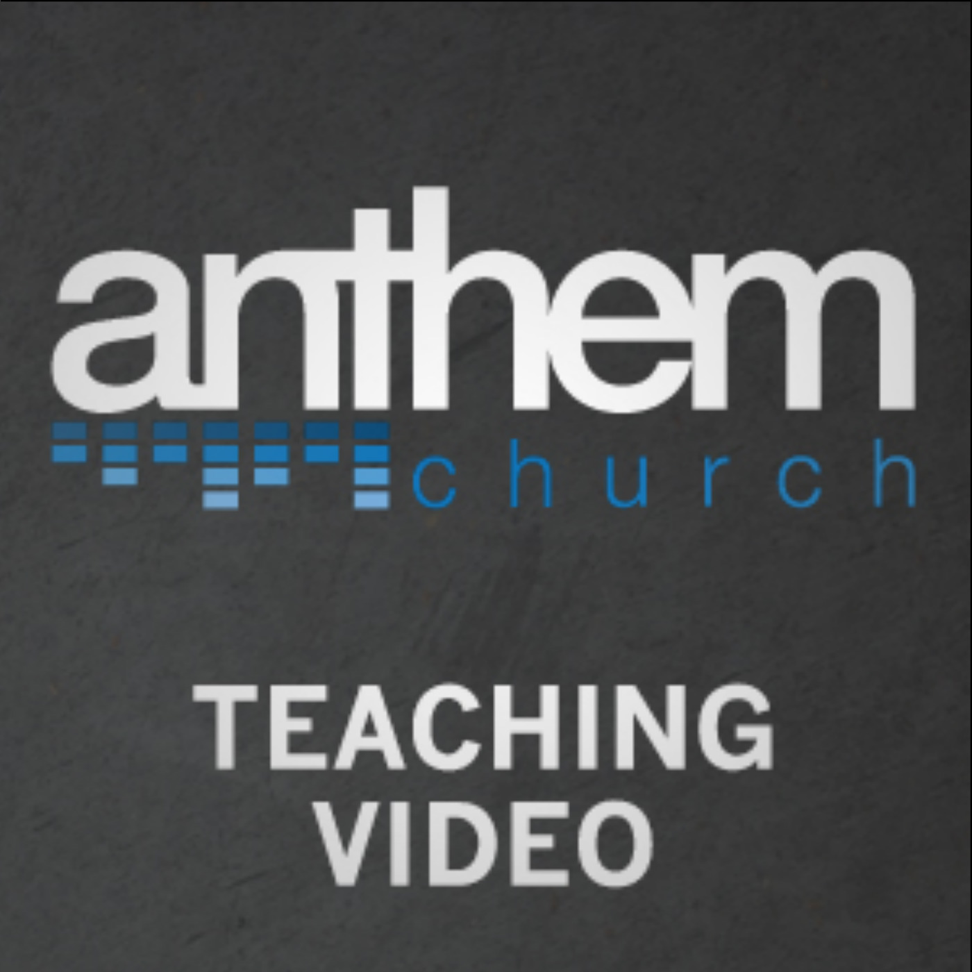 Anthem Church Teaching Video