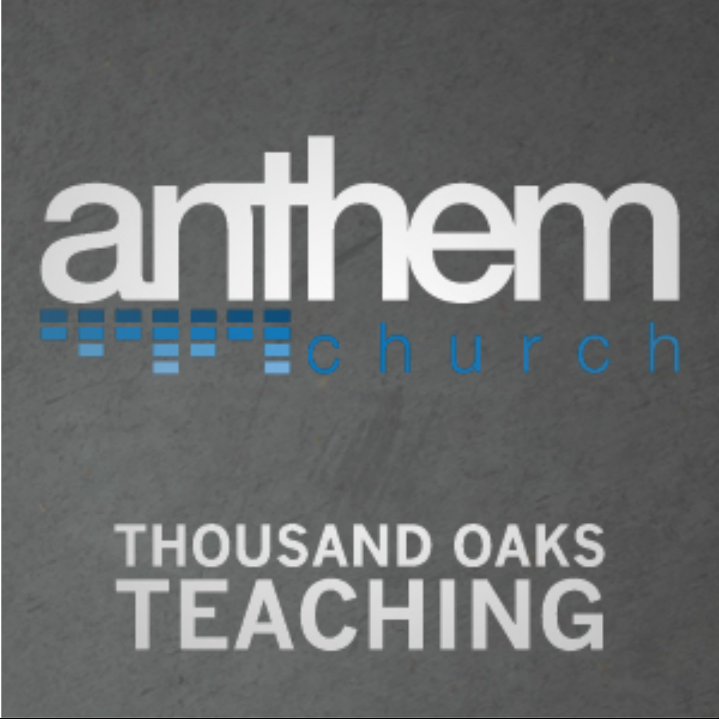 Anthem Church Thousand Oaks Teaching