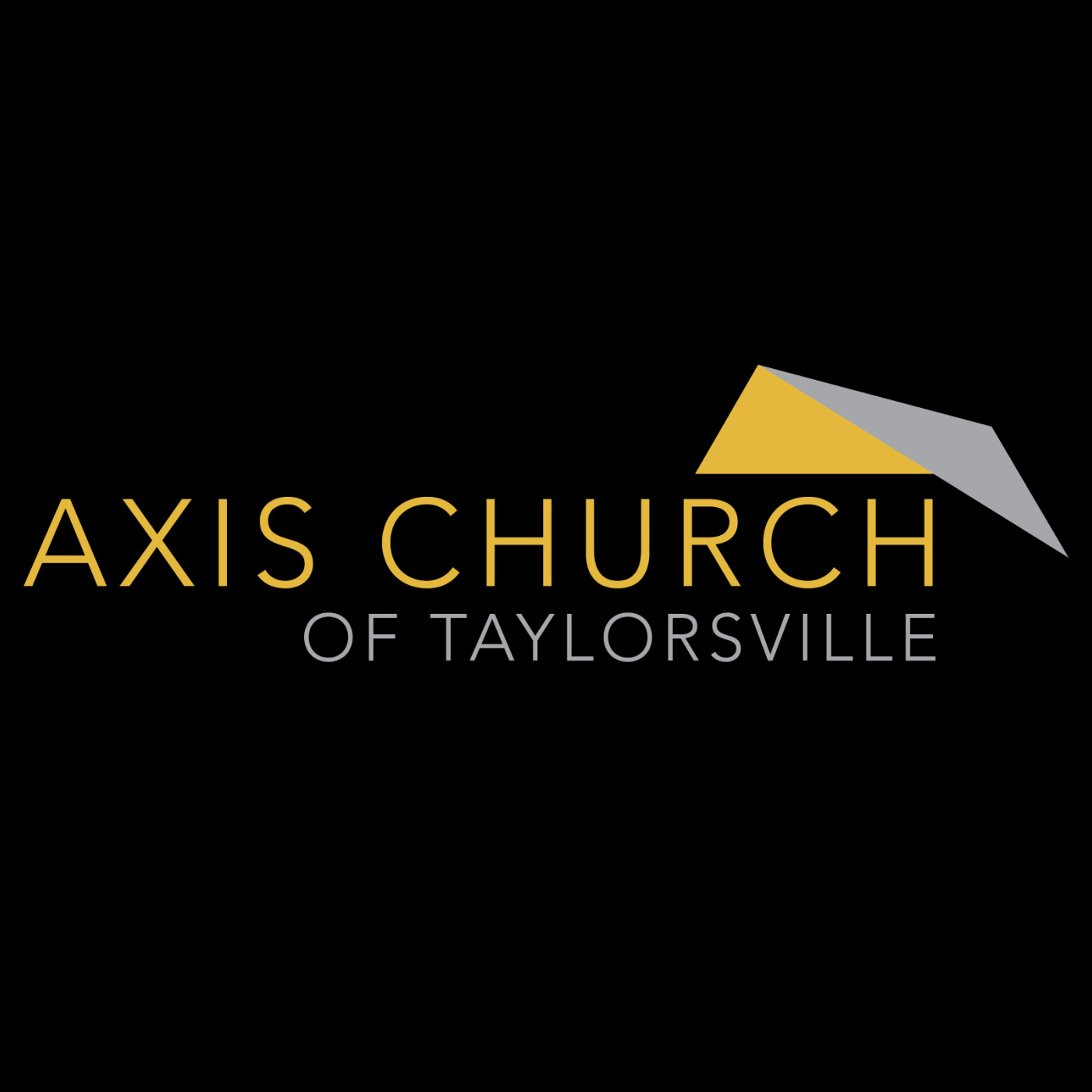 Axis Church of Taylorsville Sermon Audio