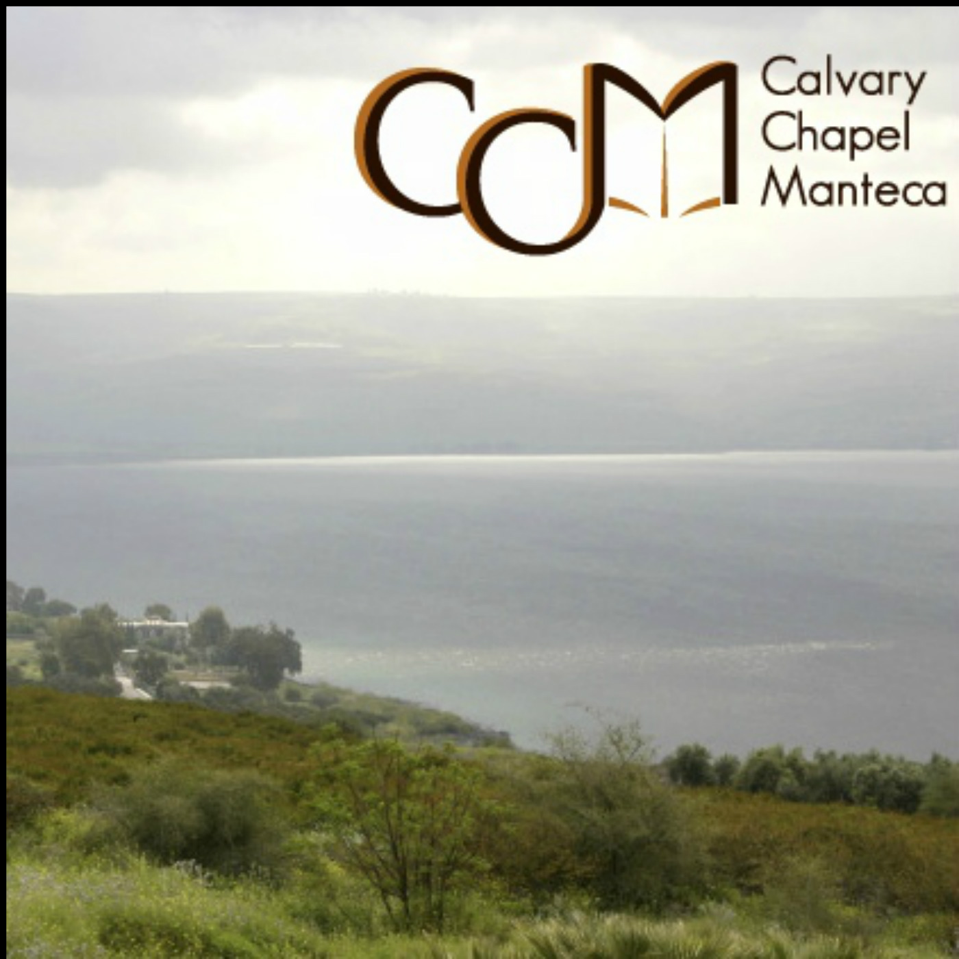 Calvary Chapel Manteca Podcast
