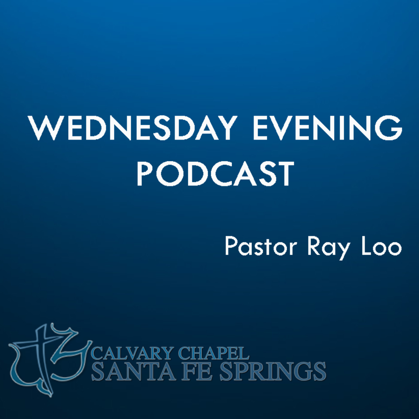 Calvary Chapel Santa Fe Springs Wednesday PM