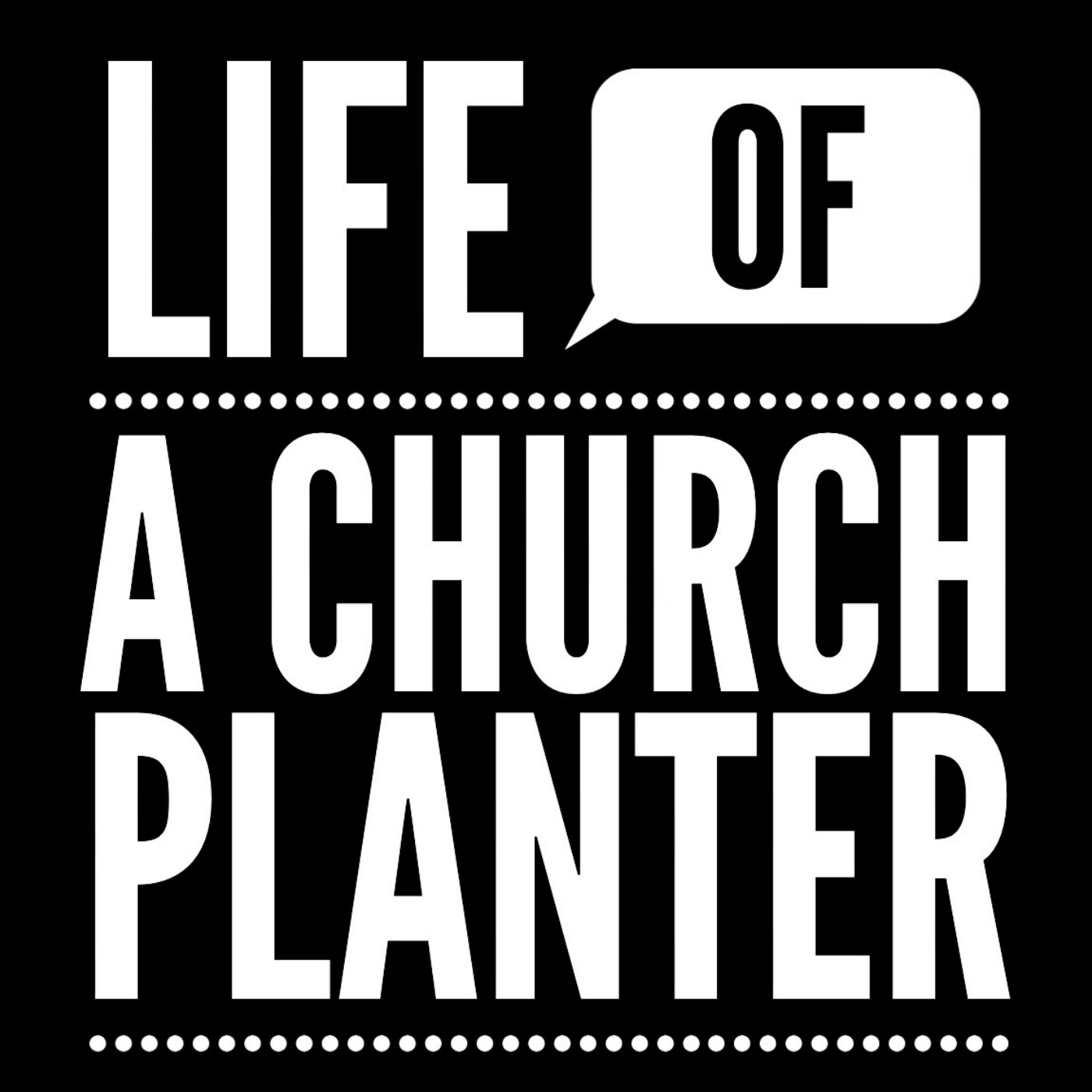 Life of a Church Planter