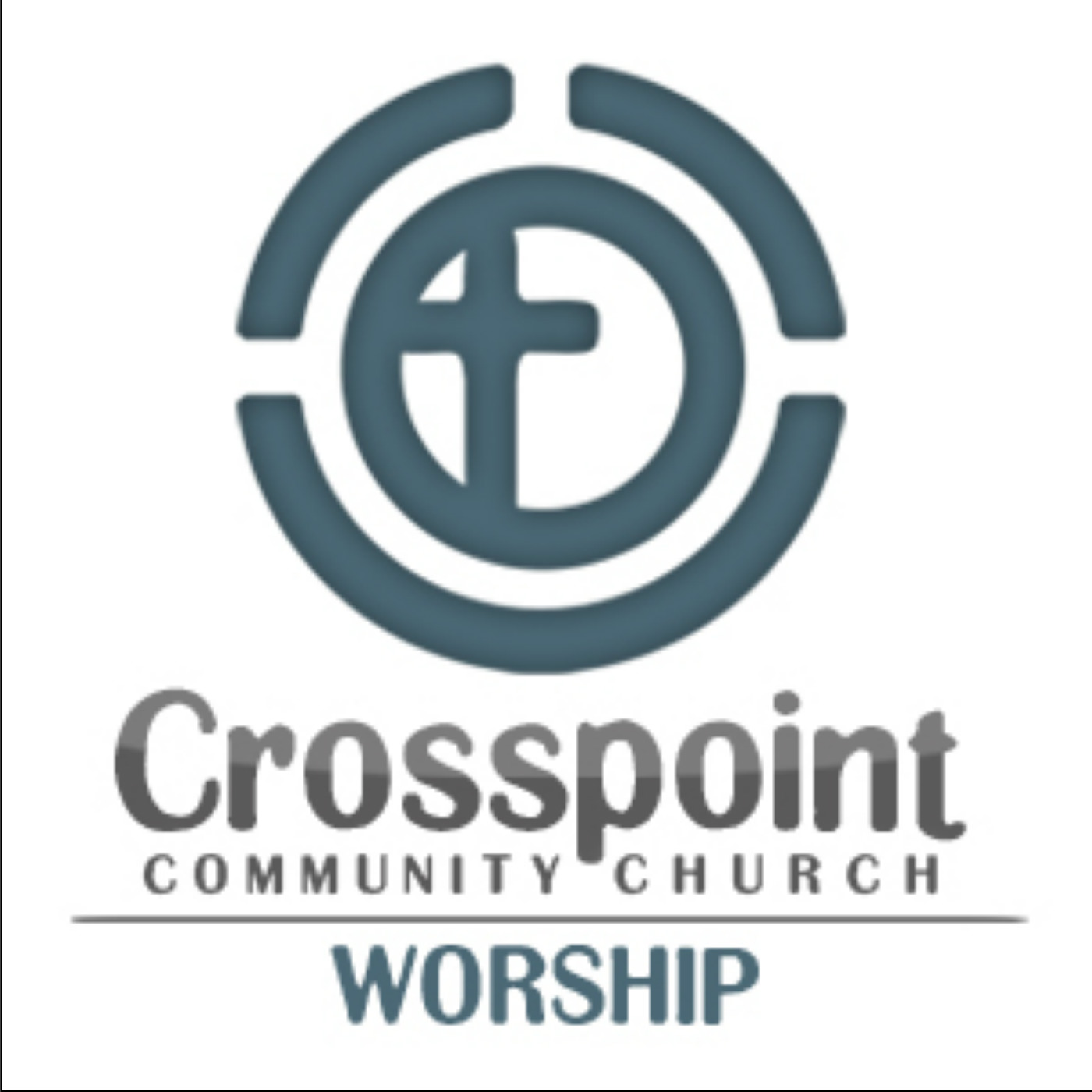 Crosspoint Community Church Worship Podcast