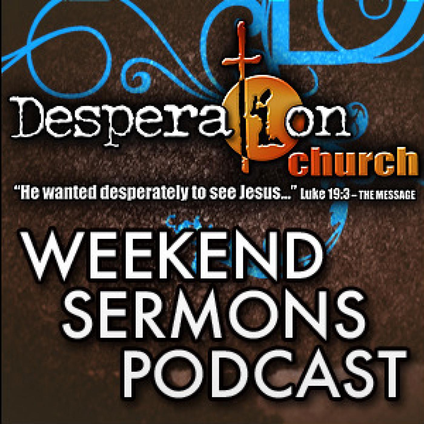 Desperation Church Sermons