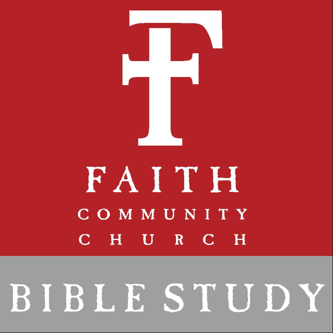 Faith Community Church Bible Study Podcast
