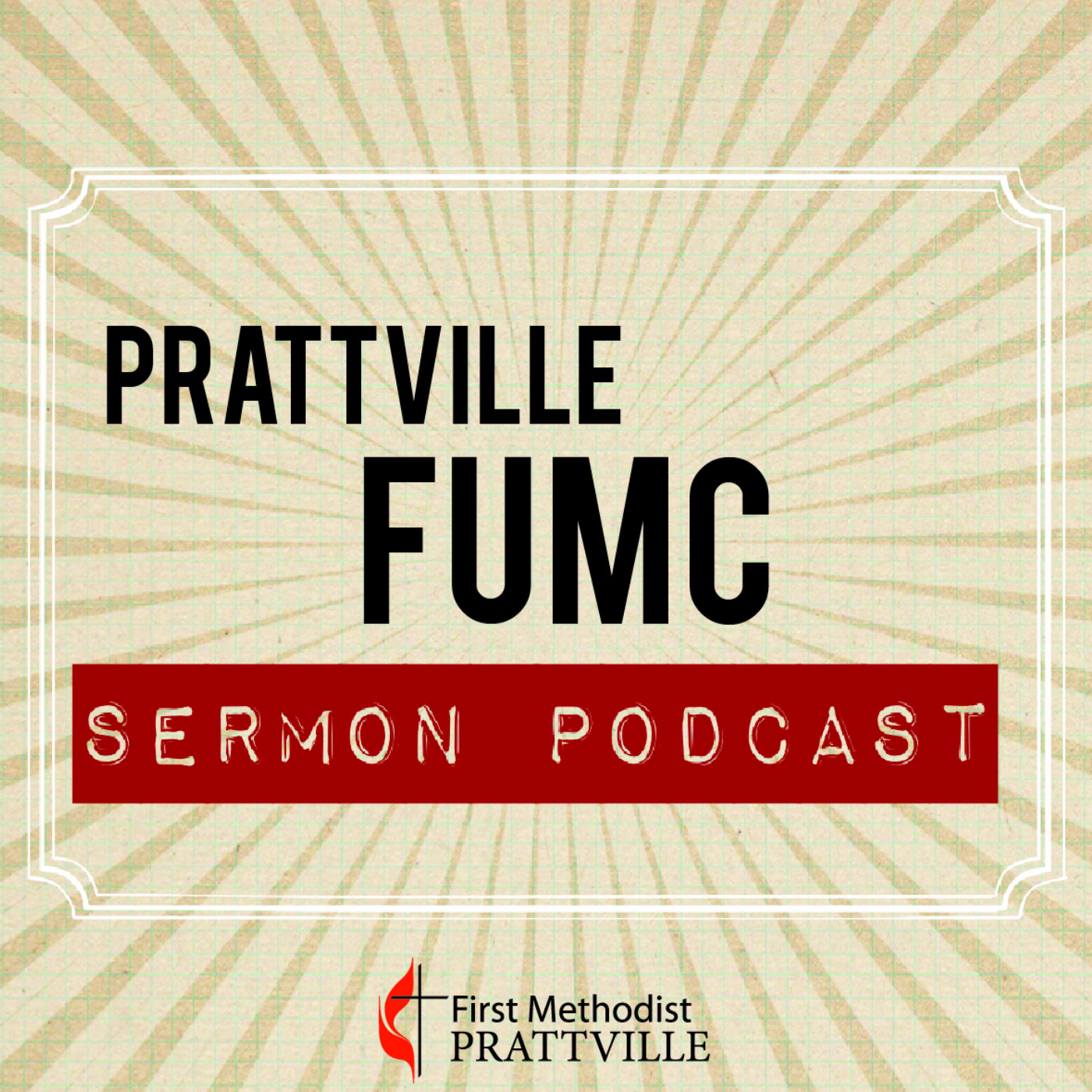 First United Methodist Church of Prattville Sermon Podcast