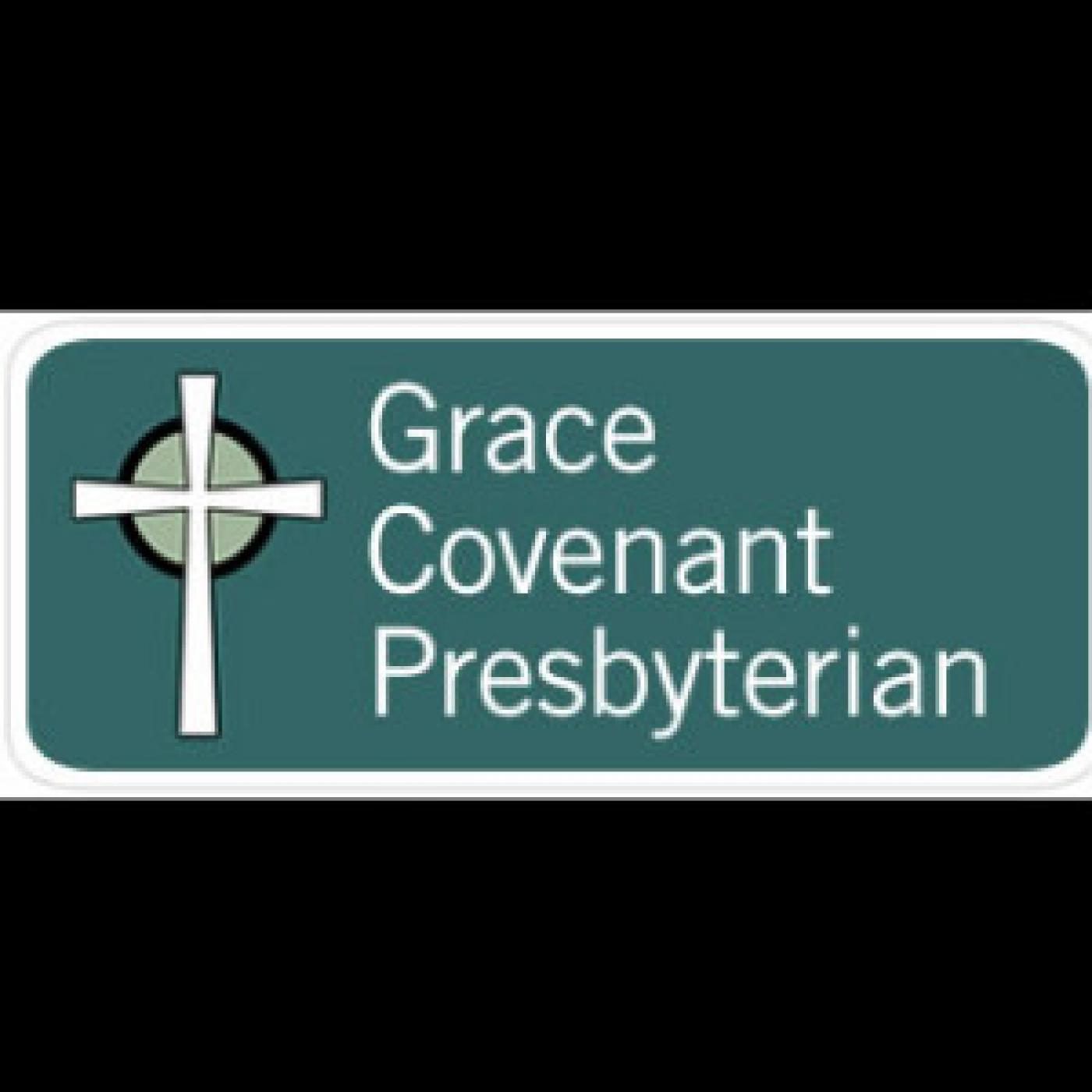 Grace Covenant Presbyterian Church Sermons