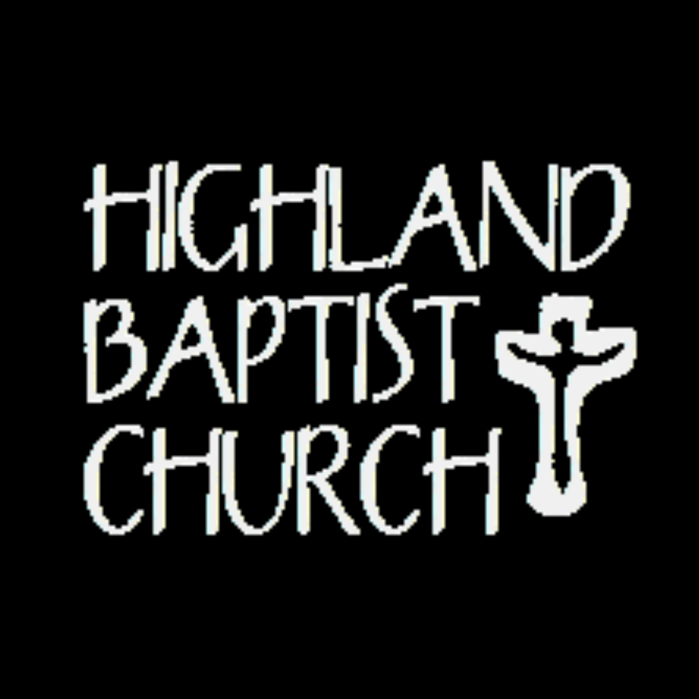Highland Baptist Church Sermons