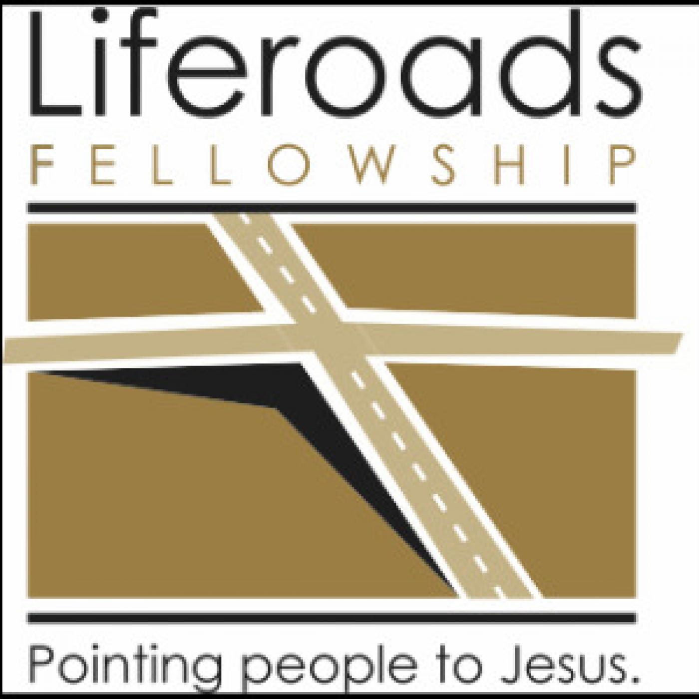 Liferoads Fellowship Sunday Messages