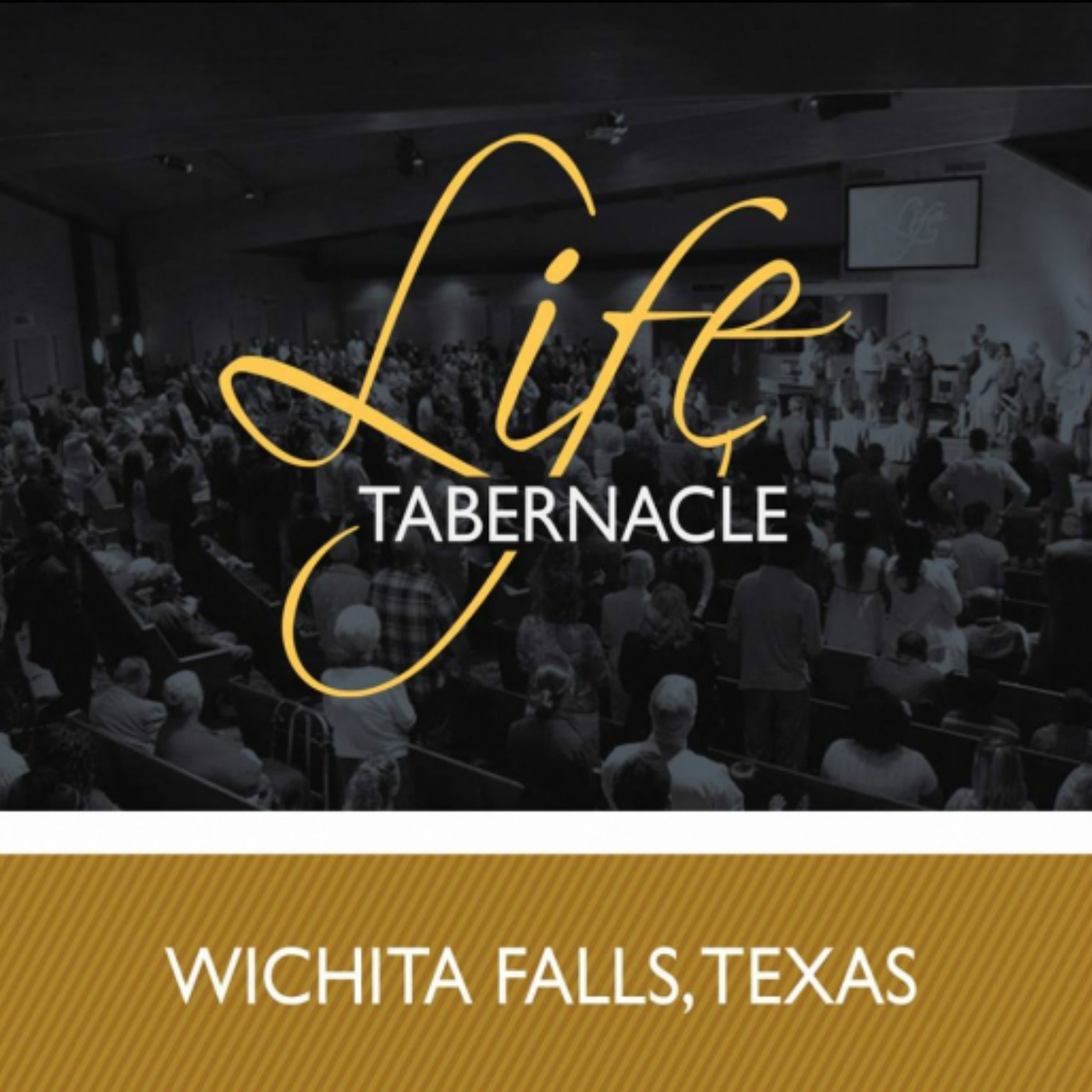 Life Tabernacle • Wichita Falls, Texas