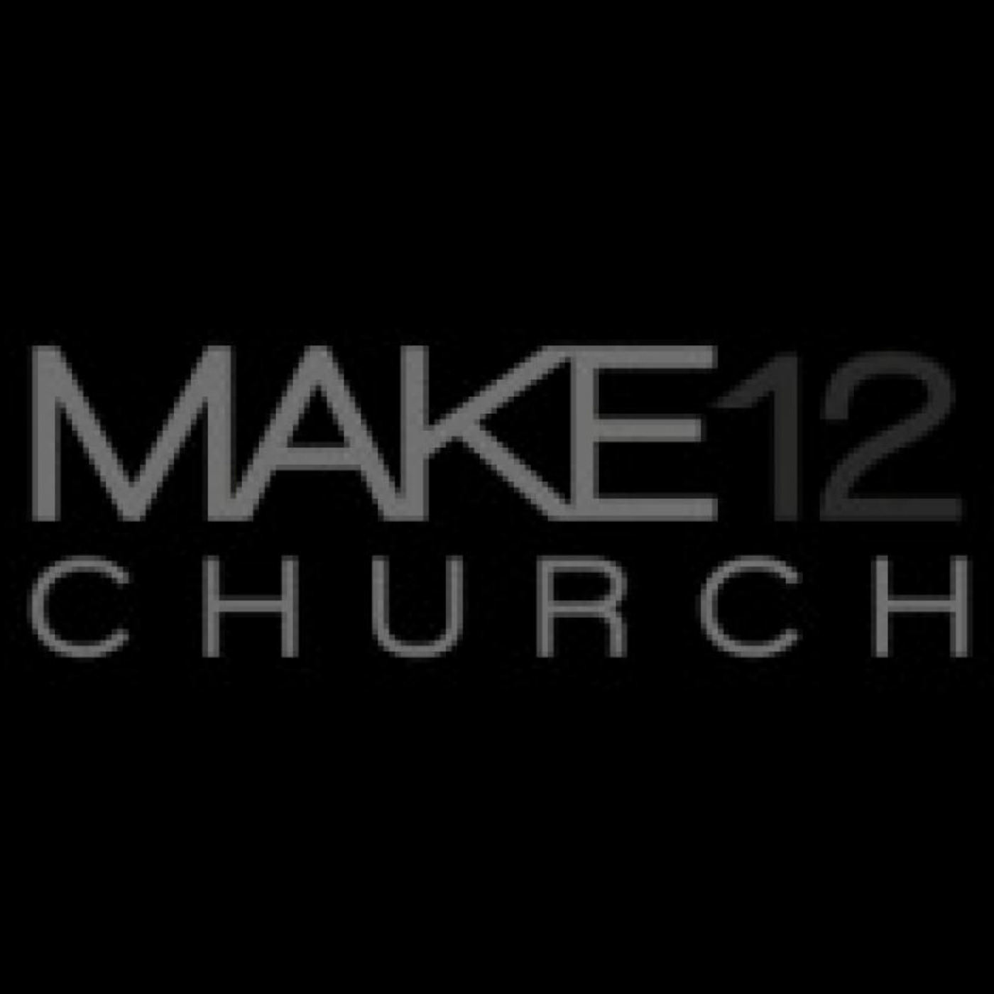 Make12 Church Podcast