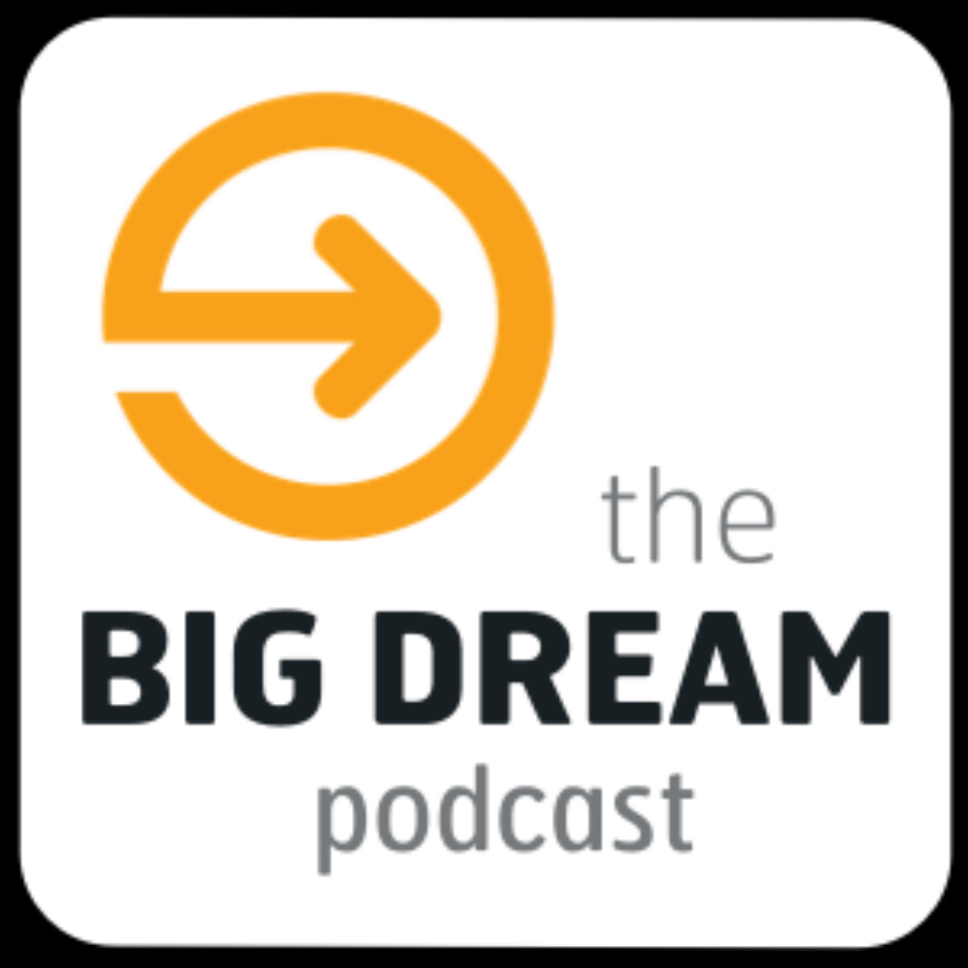 Big Dream Podcast
