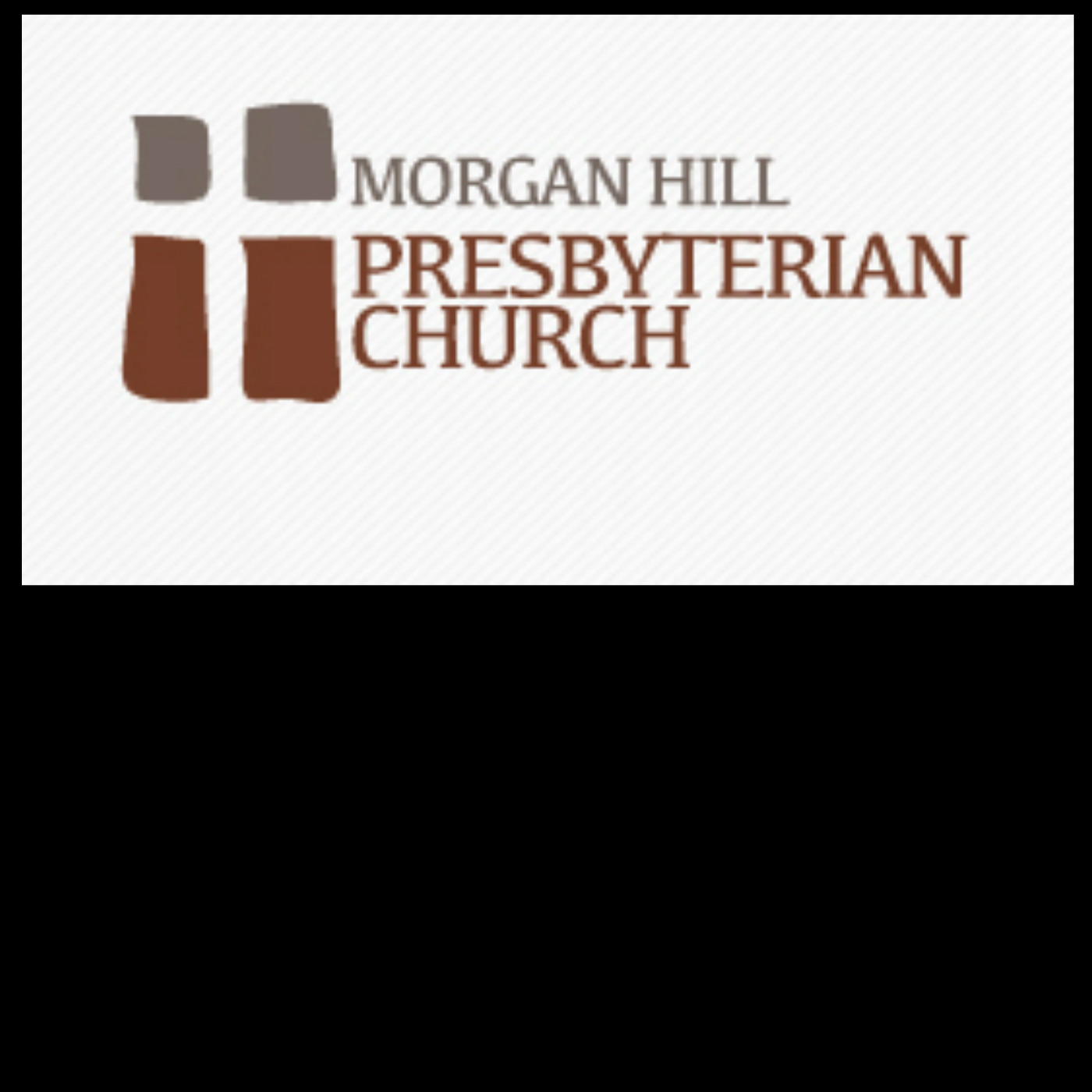 Morgan Hill Presbyterian Church Sermons