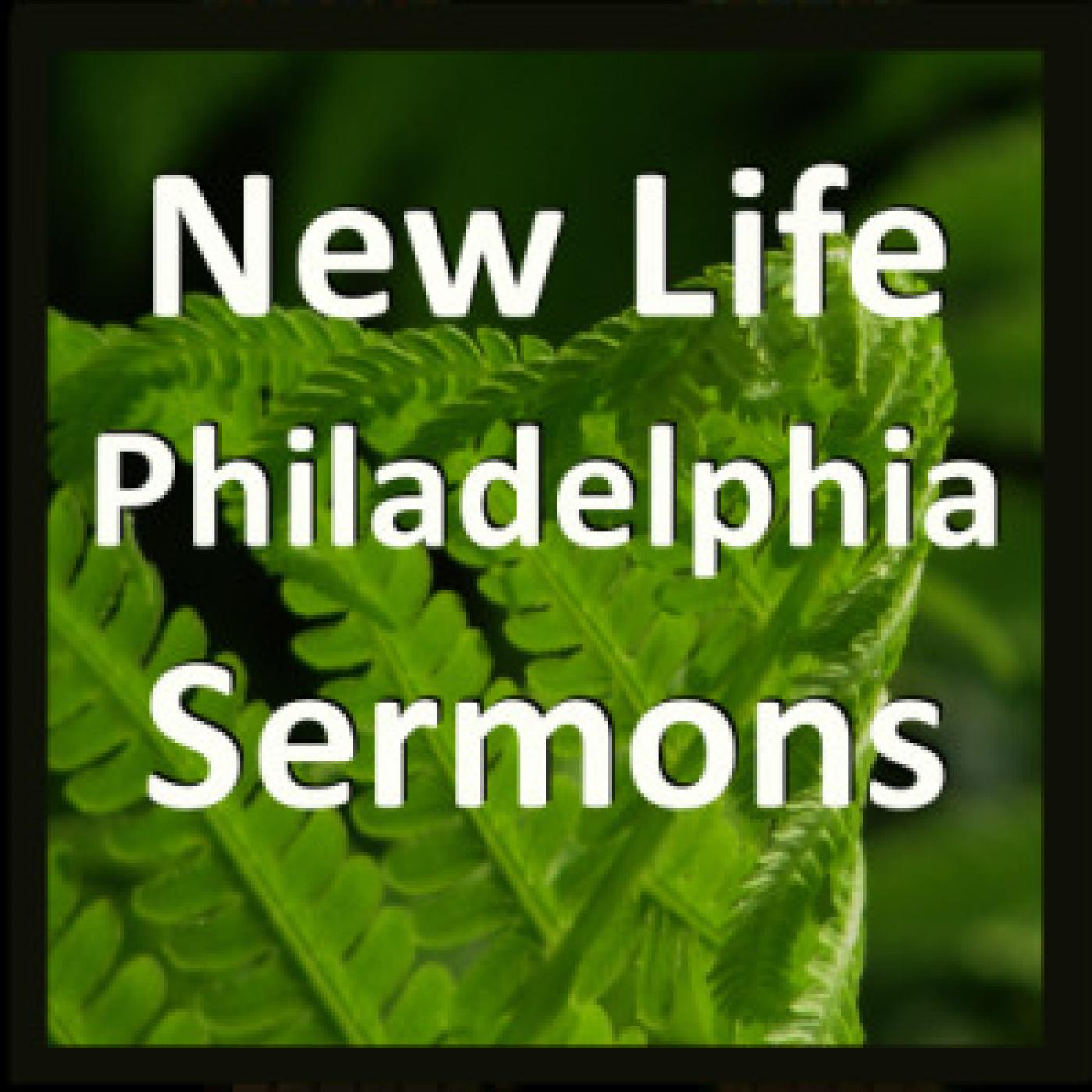 New Life Philadelphia Sermons