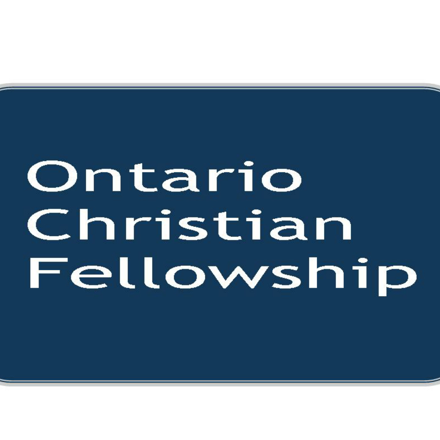 Ontario Christian Fellowship Sermons