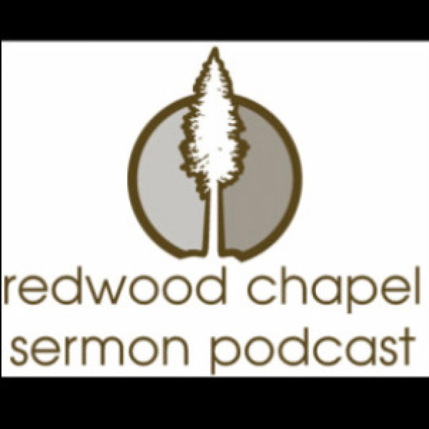 Redwood Chapel - Sermon Podcast