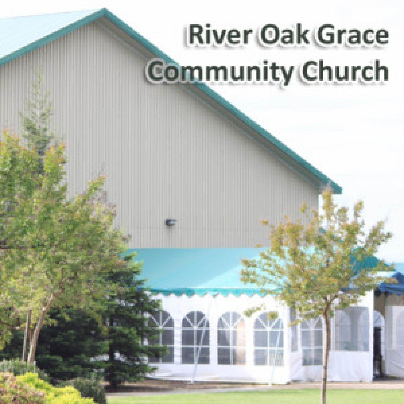 River Oak Grace Community Church Podcast