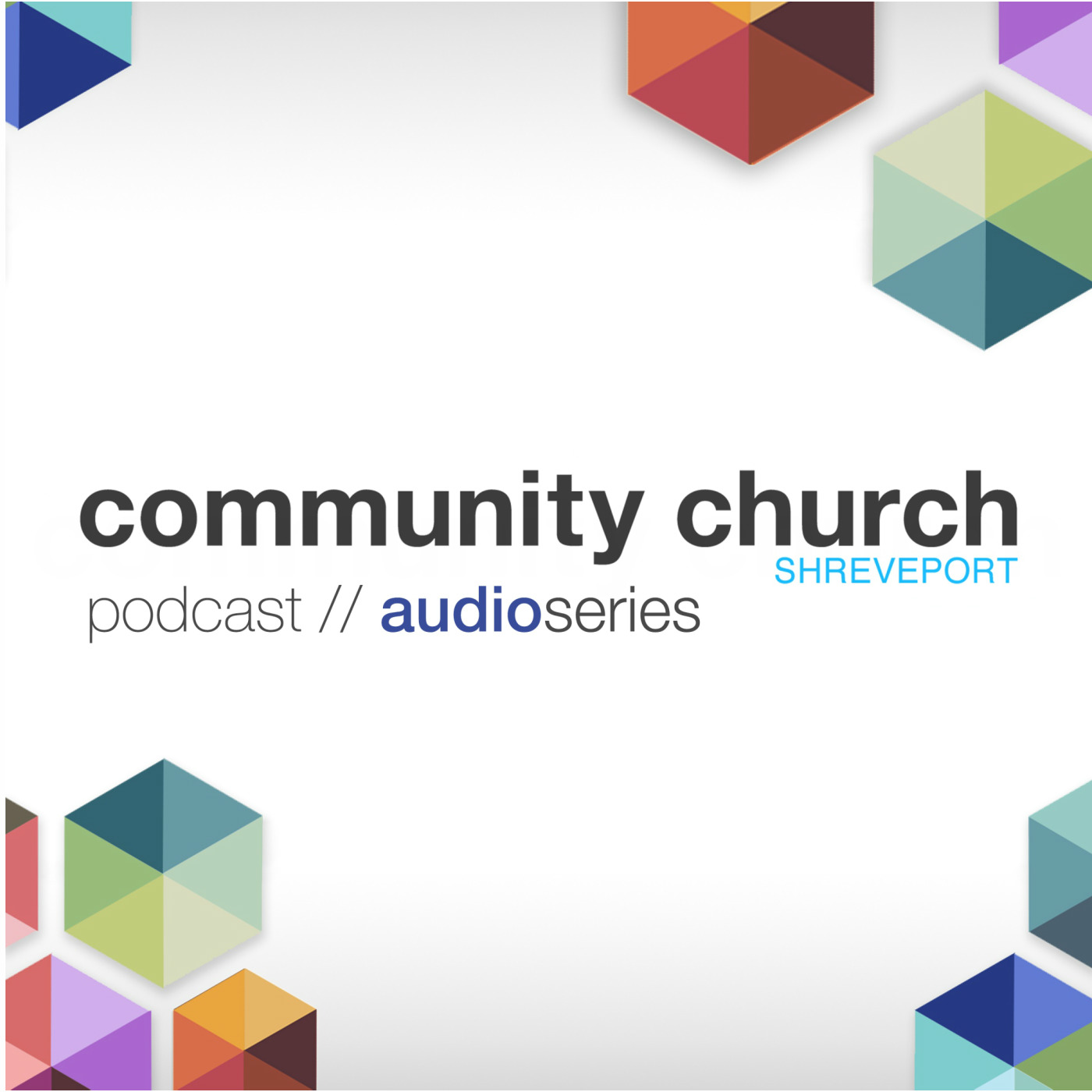 Community Church Shreveport | Audio Series