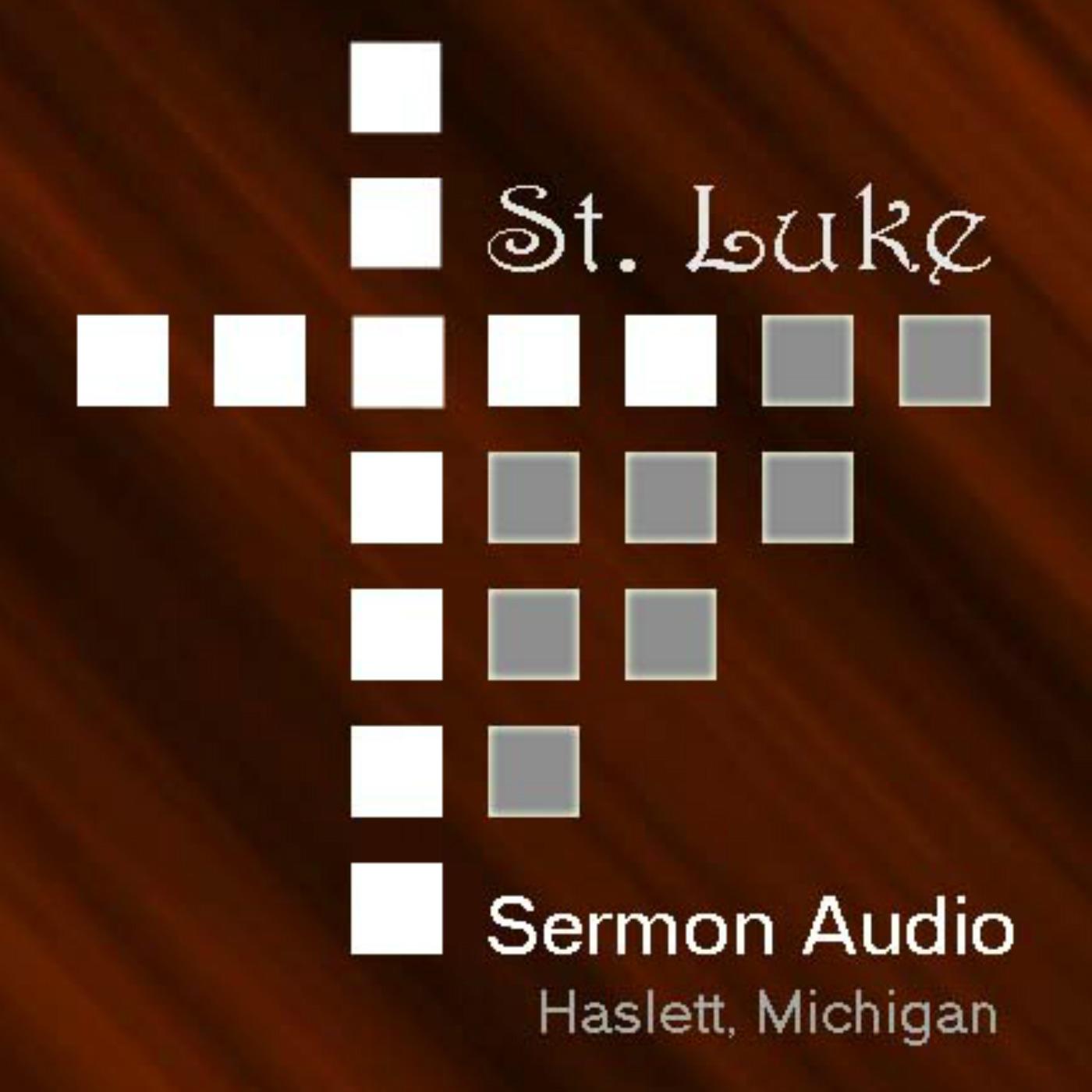 Sermons -  St. Luke, Haslett