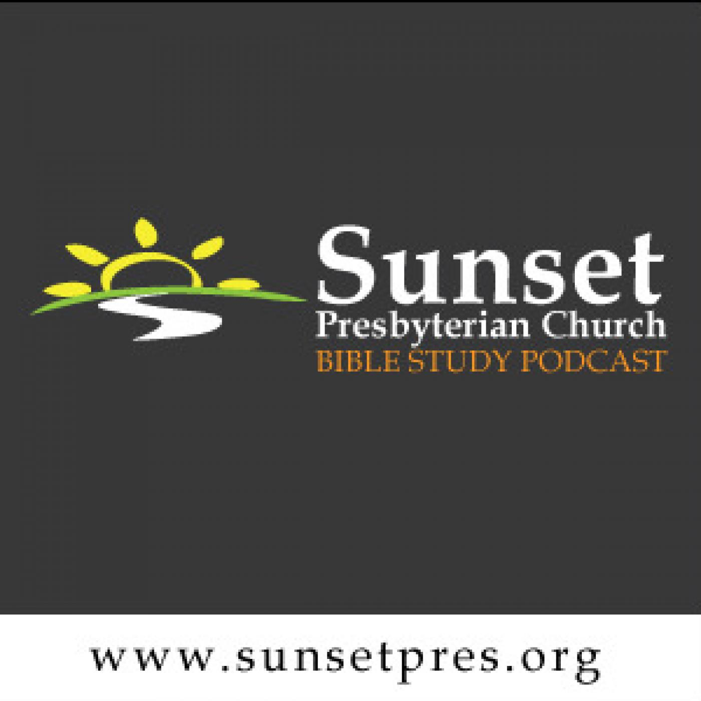 Sunset Presbyterian Church // Bible Study