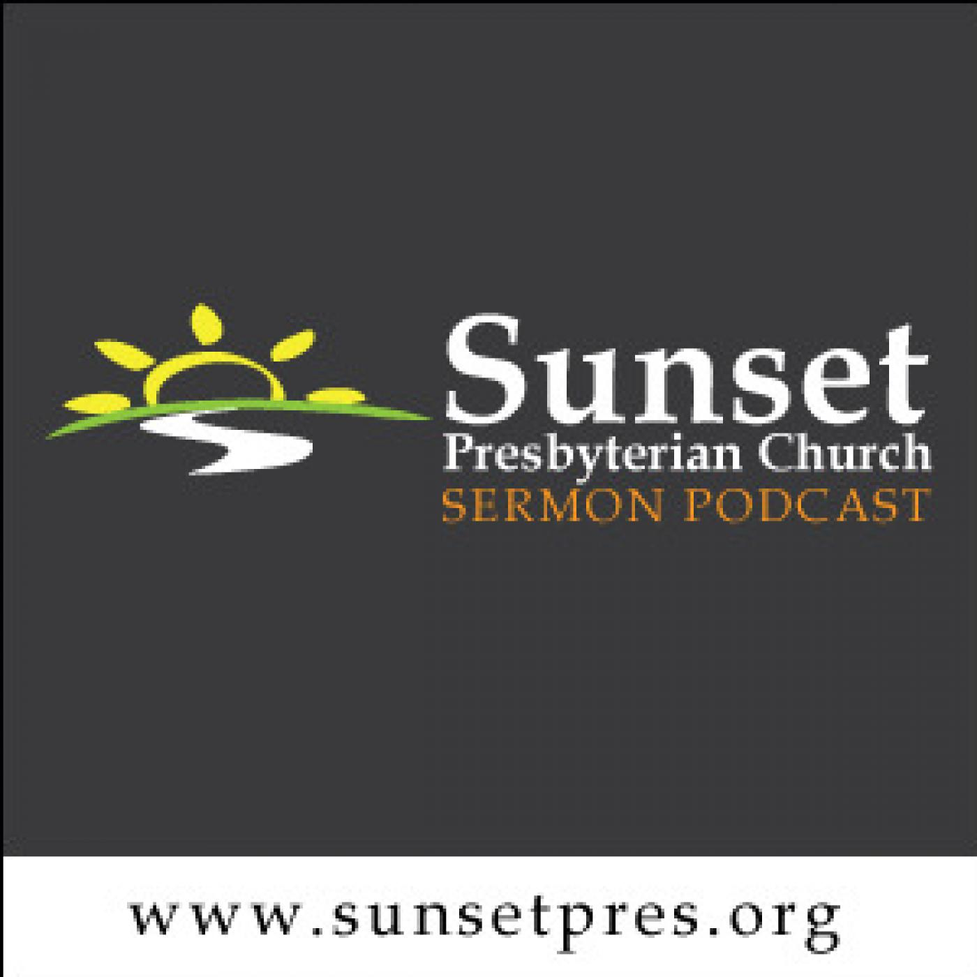 Sunset Presbyterian Church // Sunday Morning Sermons