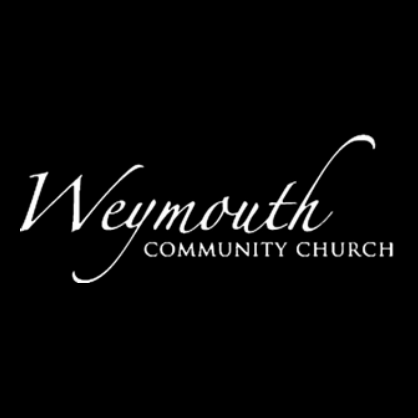 Weymouth Community Church Sermons