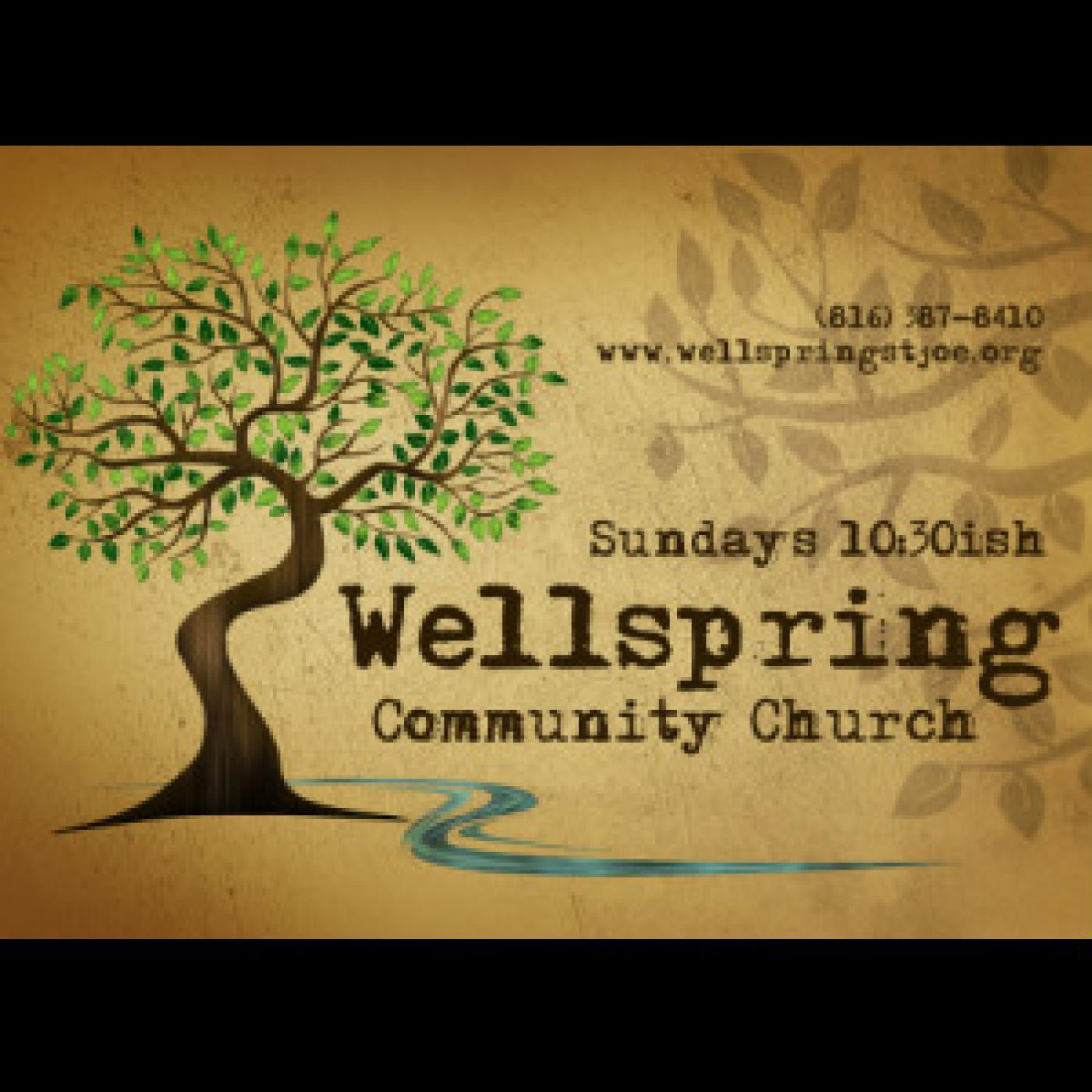 Wellspring Community Church weekly message