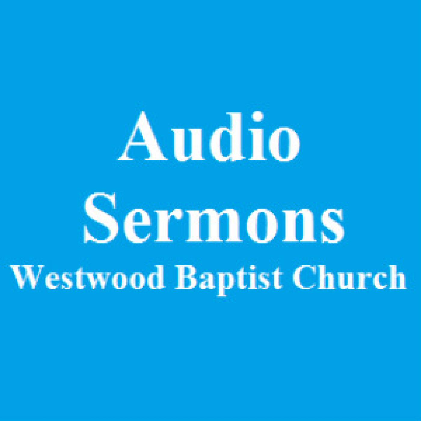 Westwood  Baptist Church Sermons