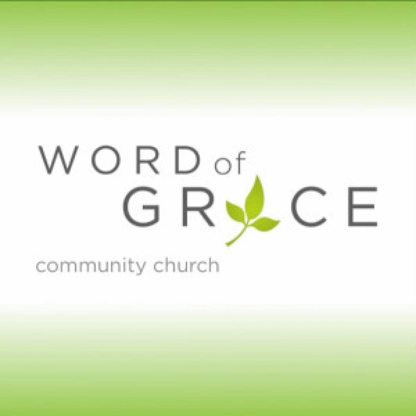 Word of Grace Community Church Podcast